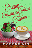 Cremas, Christmas Cookies, and Crooks (A Cape Bay Cafe Mystery Book 6)