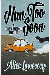 Nun Too Soon (A Giulia Driscoll Mystery Book 1) Kindle Edition