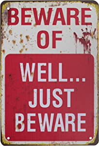 Metal Signs, Beware of Well Just Beware Metal Sign, Retro Fashion Chic Funny Metal Tin Sign for Halloween Decorations