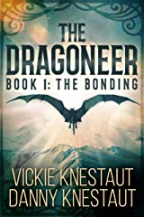 The Dragoneer: Book 1: The Bonding Kindle Edition