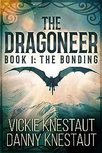 The Dragoneer: Book 1: The Bonding