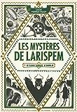 Les Mystères de Larispem: Le sang jamais n'oublie