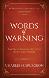 Words of Warning (Annotated, Updated Edition): For Those Wavering Between Belief and Unbelief