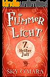 FlimmerLicht. Heißer Juli (FlimmerLicht-Saga 7)
