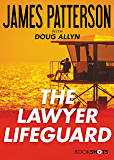 The Lawyer Lifeguard (Kindle Single) (BookShots)