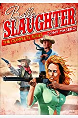 Belle Slaughter: The Complete Series Kindle Edition