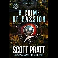 A Crime of Passion: A Legal Thriller (Joe Dillard Series Book 7)