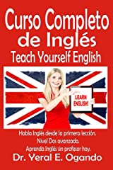 Curso Completo de Inglés - Nivel Dos: Teach Yourself English Kindle Edition