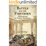 Battle for the Firstborn: The Exodus and the Death of Tutankhamen