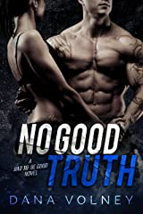 No Good Truth (Bad To Be Good, Book 2) Kindle Edition
