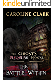 The Battle Within (The Ghosts of RedRise House Book 2)