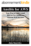 Ansible for AWS: Easy Way to Understand How to Use Ansible in Amazon Web Services (English Edition)