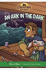 An Ark in the Dark (The Creator's Toy Chest): Noah's Story Kindle Edition