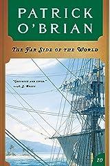 The Far Side of the World (Vol. Book 10)  (Aubrey/Maturin Novels) Kindle Edition