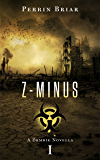 Z-MINUS I: Book 1 of the Thrilling Post-Apocalyptic Survival Series