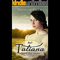 Tatiana: A Christian historical fiction novel (Upward Way Chronicles Book 1)