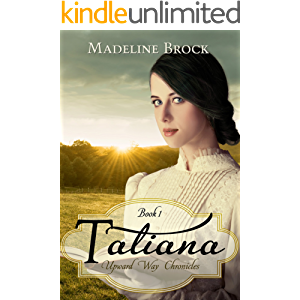 Tatiana: A Christian historical fiction novel (Upward Way Chronicles Book 1)