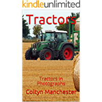 Tractors: Tractors in Photographs (English Edition)