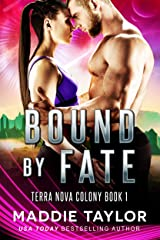 Bound By Fate (Terra Nova Colony Book 1) Kindle Edition