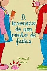 A invenção de um conto de fadas (Portuguese Edition) Kindle Edition