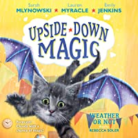 Weather or Not: Upside-Down Magic Series, Book 5