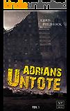 Adrians Untote: Teil 1 - Zombie-Tagebuch