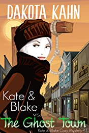 Kate & Blake vs The Ghost Town (Kate & Blake Cozy Mysteries Book 1)
