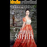 Taming Sophia: A Sweet Regency Romance (Brides of Somerset Book 6)