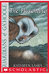 Guardians Of Ga'Hoole #7: The Hatchling Kindle Edition