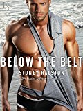 Below the Belt: A Worth the Fight Novel (Worth the Fight series Book 3)