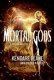 Mortal Gods (The Goddess War Book 2)
