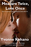 Measure Twice, Love Once: Flynn's Crossing Romantic Suspense Series Book 8