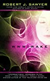 WWW: Wake (The WWW Trilogy)