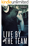 Live By The Team (Team Fear Book 1)