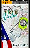 True Virtue (True Heroes Military Romance Book 4)