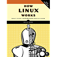 How Linux Works, 2nd Edition: What Every Superuser Should Know