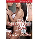 The Reluctant Dom (Siren Publishing Menage and More) (English Edition)