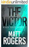 The Victor: A Black Force Thriller (Black Force Shorts Book 1)
