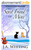 Sweet Friend of Mine (A Sweet Cove Mystery Book 8) (English Edition)