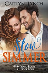 Slow Simmer (Island Escapes Book 4) Kindle Edition