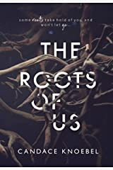 The Roots of Us Kindle Edition
