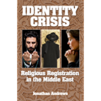Identity Crisis: Religious Registration in the Middle East (English Edition)