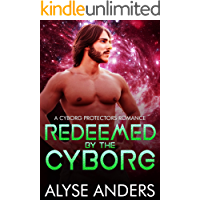 Redeemed by the Cyborg (Cyborg Protectors Book 8)