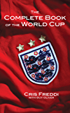 The Complete Book of the World Cup (English Edition)