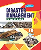 Disaster Management Project Book,Class-IX,As Per Latest Syllabus Issued By Cbse-2017-18