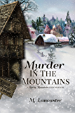 Murder in the Mountains: A Rocky Mountain Cozy Mystery (Rocky Mountain Cozy Mysteries Book 1)