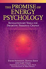 The Promise of Energy Psychology: Revolutionary Tools for Dramatic Personal Change Paperback