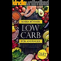 Low Carb für Anfänger: Warum wir ohne Hunger essen und es reine Kopfsache ist schlank zu sein, inkl. 123 Low Carb Rezepten. Diät so geht es richtig.
