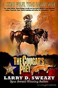 The Cougar's Prey (A Josiah Wolfe, Texas Ranger Novel Book 4)