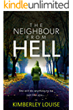 The Neighbour From Hell: A gripping psychological thriller